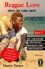 Reggae Love - Wenn die Liebe weint: Drei weiße Frauen, ein schwarzer Mann / Reggae Love – Wenn die Liebe weint: Drei weiße Frauen, ein schwarzer Mann
