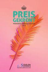 Preisgekrönt - Prämierte Kurzgeschichten 2018