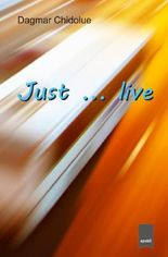 Just ... live