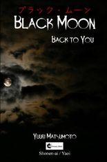 Black Moon / Black Moon: Back to you