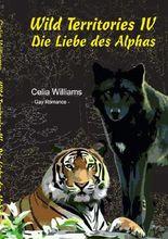 Wild Territories / Wild Territories IV - Die Liebe des Alphas