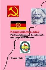 Kommunismus ade? Postkapitalistische Gesellschaft mit linken Perspektiven