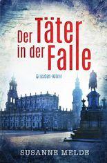 Der Täter in der Falle: Ein Dresden-Krimi