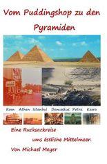 Vom Puddingshop zu den Pyramiden