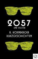 2057 und früher