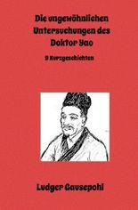Die ungewöhnlichen Untersuchungen des Doktor Yao