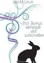 Plot Bunnys einfangen und aufschreiben