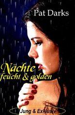 Jung & Exklusiv / Nächte - feucht & golden