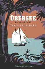 Übersee, Buch 3, Die Yacht