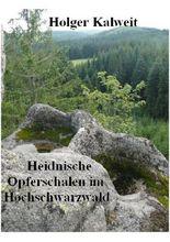 Heidnische Opferschalen im Hochschwarzwald