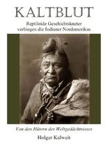 Kaltblut - Reptiloide Geschichtkneter verbiegen die Indianer Nordameriks