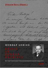 Beiträge zur Rudolf-Lebius-Forschung / Rudolf Lebius: Briefe an Konrad Haenisch