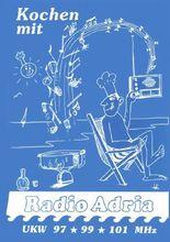 Radio Adria / Nostalgie-Buch: Kochen mit Radio-Adria