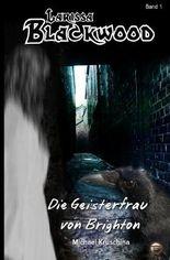 Larissa Blackwood / Die Geisterfrau von Brighton