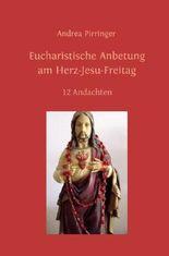 Eucharistische Anbetung am Herz-Jesu-Freitag