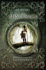 Die Mino-Saga / Die Mino-Saga - Mino und die Elfenherrin