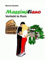 Massimiliano Verliebt in Rom: Humorvolle deutsch-italienische Liebeskomödie in der Ewigen Stadt (Das Vermächtnis des Penato)