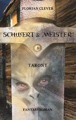 Schwert & Meister 3: Taront