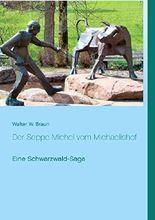 Der Seppe-Michel vom Michaelishof: Eine Schwarzwald-Saga
