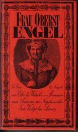 Frau Oberst Engel. Von Cairo bis Neuyork, von Elba bis Waterloo
