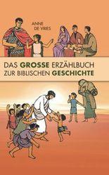 Das Große Erzählbuch zur biblischen Geschichte
