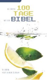Die ersten 100 Tage mit der Bibel