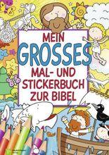 Mein großes Mal- und Stickerbuch zur Bibel