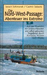 Die Nord-West-Passage, Abenteuer ins Extreme