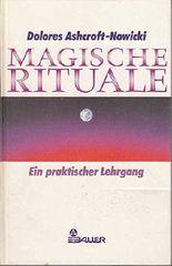 Magische Rituale. Ein praktischer Lehrgang