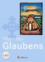 Religion Sekundarstufe I. 7./8. Schuljahr Schülerbuch Gymnasium. Wege des Glaubens