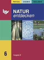 Natur entdecken Ausgabe B 6