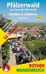 Pfälzerwald und Deutsche Weinstraße. Wandern & Einkehren.