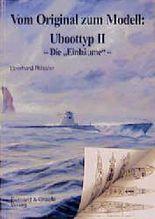 """Vom Original zum Modell: Uboottyp II - Die """"Einbäume"""""""