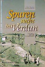 Spurensuche bei Verdun