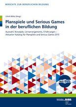 Planspiele und Serious Games in der beruflichen Bildung, m. DVD-ROM