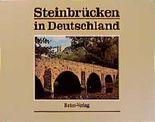Steinbrücken in Deutschland - Band 1
