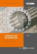 Handbuch der Betonprüfung: Prüfanleitungen und Beispiele