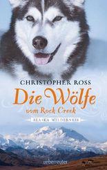 Alaska Wilderness - Die Wölfe vom Rock Creek