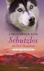 Schutzlos am Red Mountain: Alaska Wilderness 4 (German Edition)