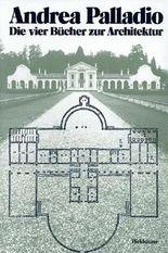 Andrea Palladio – Die vier Bücher zur Architektur