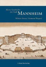 Kleine Geschichte der Stadt Mannheim