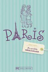 Der perfekte Mädelsurlaub – Paris
