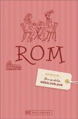 Der perfekte Mädelsurlaub – Rom