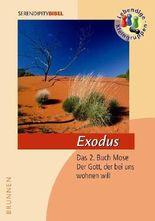 Exodus: Das 2. Buch Mose - Der Gott, der bei uns wohnen will (Serendipity - Bibel)