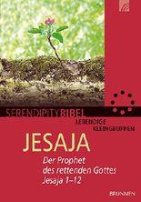 Jesaja: Der Prophet des rettenden Gottes. Jesaja 1-12 (Serendipity)