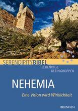 Nehemia: Eine Vision wird Wirklichkeit