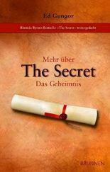 """Mehr über The Secret - Das Geheimnis: Rhonda Byrnes Bestseller """"The Secret"""" weitergedacht"""