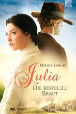 Julia - die bestellte Braut