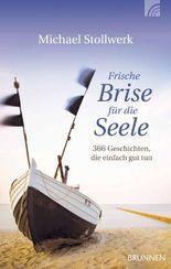 Frische Brise für die Seele (bisher: Gesponserte Stille): 366 Geschichten, die einfach gut tun