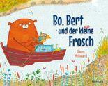 Bo, Bert und der kleine Frosch